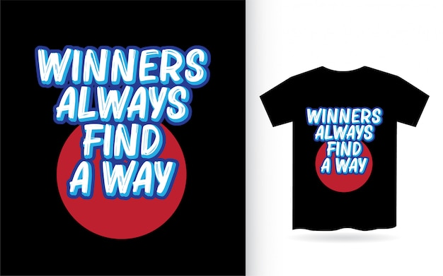 Gewinner finden immer einen weg schriftzug design für t-shirt