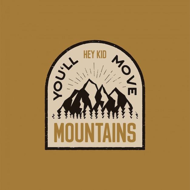 Gezeichneter abenteuerlogoflecken der weinlese hand mit bergen, wald und zitat - he scherzen sie verschieben berge.