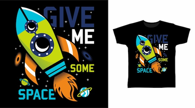Gib mir ein raketenraum-typografie-t-shirt-design