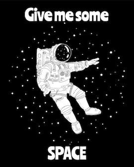 Gib mir etwas platz. astronaut im weltall. postkarte design