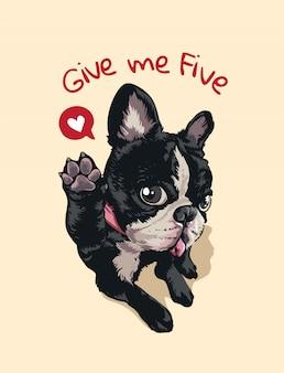 Gib mir fünf slogan mit niedlichem hund mit auf bein hoch illustration