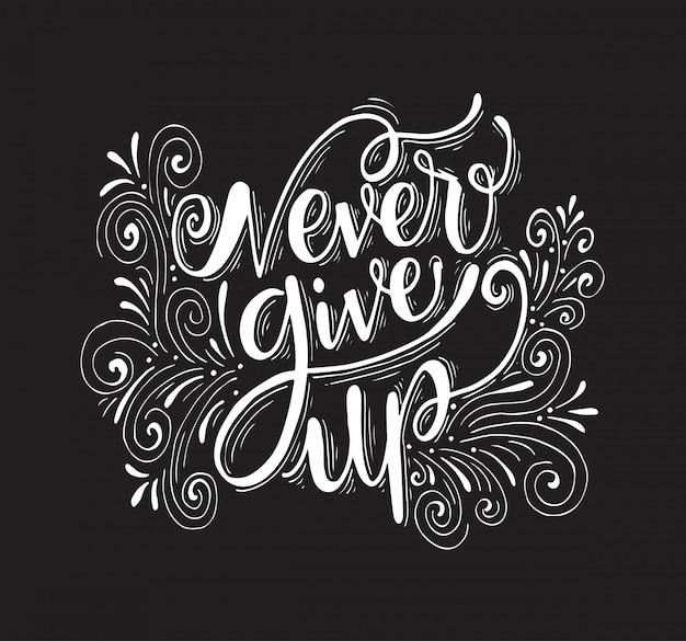 Gib niemals das motivationszitat auf.