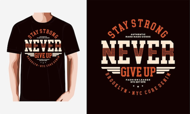 Gib niemals typografie-t-shirt-design-premium-vektor auf