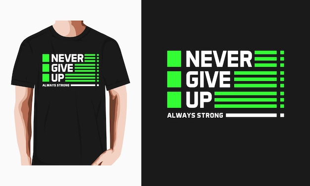 Gib niemals typografie-t-shirt-design-premium-vektor auf Premium Vektoren