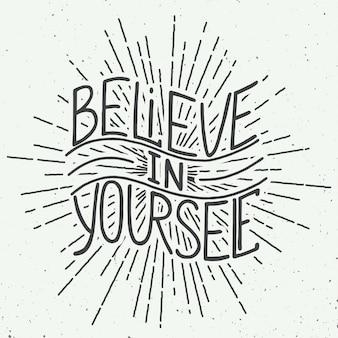 Glaube an dich selbst auf vintage hintergrund