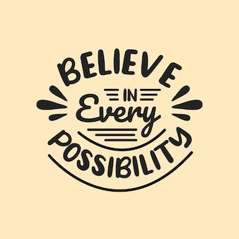 Glaube an jede möglichkeit schriftzug zitate typografie design handgeschriebenes motivationszitat