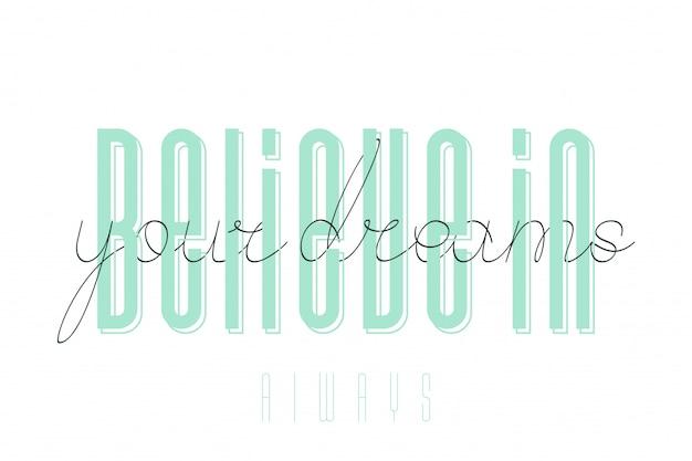 Glauben sie an das inspirierende zitat ihrer träume