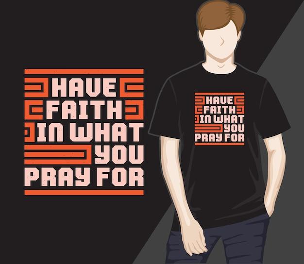 Glauben sie an das, was sie für modernes typografie-t-shirt-design beten