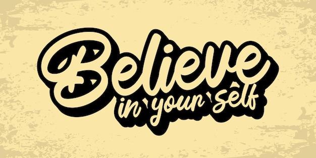 Glauben sie an sich selbst inspirierende kreative motivations-zitat-plakat-vorlage