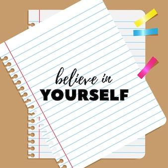 Glauben sie an sich selbst schriftzug mit flacher illustration des schulbriefpapiers