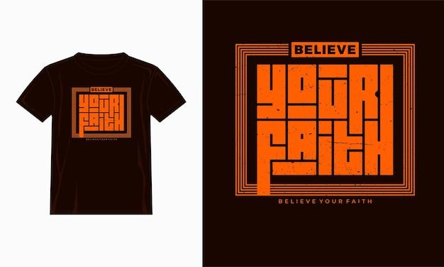 Glauben sie ihrem glauben zitat-t-shirt-vorlage