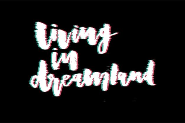 Glitch slogan dreamland print für t-shirt druck.