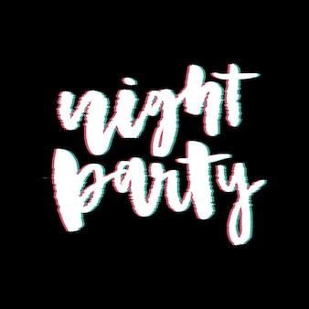 Glitch slogan night party schriftzug