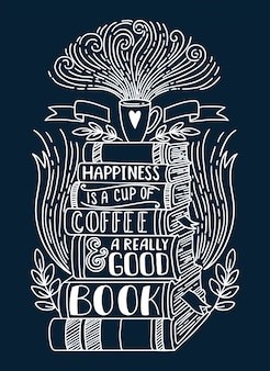 Glück ist eine tasse kaffee und ein wirklich gutes buch