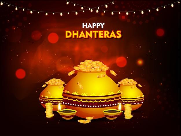 Glückliche dhanteras grußkarte oder -plakat mit goldenen münztöpfen und belichteten öllampen (diya) auf braunem lichteffekthintergrund.