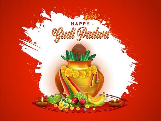 Glückliche gudi padwa illustration mit goldenem anbetungstopf (kalash), früchten, blumen, beleuchteten öllampen und weißem pinselstricheffekt auf rot