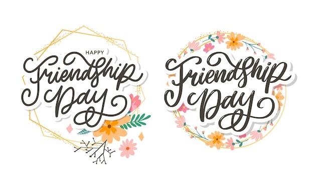 Glücklicher freundschaftstag handgeschriebener schriftzug mit blumendekorationen