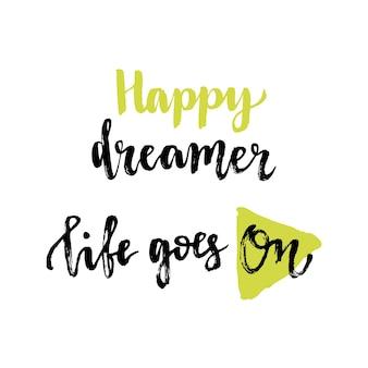 Glücklicher träumer. das leben geht weiter. inspirierende phrasen