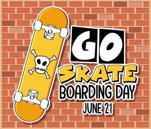 Go skateboarding day banner mit einem skateboard auf backsteinmauerhintergrund