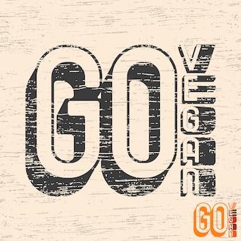 Go vegan typografie für t-shirt-druckstempel, tee-applikationen, modeslogans, abzeichen, etikettenkleidung, jeans oder andere druckprodukte. vektor-illustration.