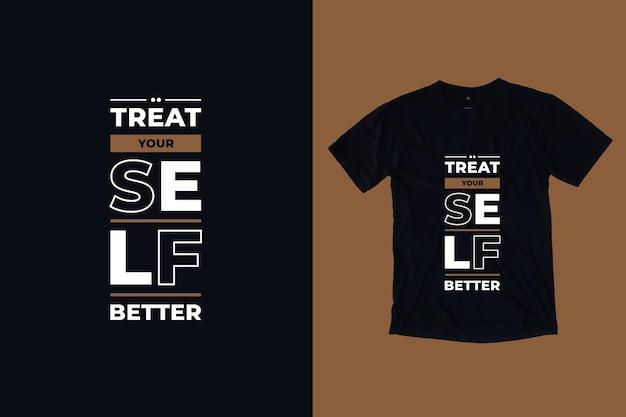 Gönnen sie sich bessere moderne zitate t-shirt design