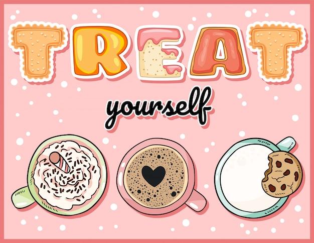 Gönnen sie sich süße lustige postkarte mit tassen süßen getränken. niedliche kaffeetassen mit verlockender aufschrift