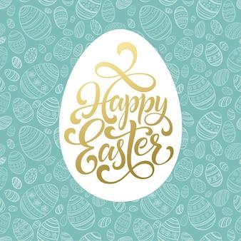 Goldene beschriftung der glücklichen ostern auf nahtlosem eierhintergrund.