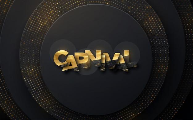 Goldenes zeichen des karnevals auf schwarzem papierhintergrund. schichtendekoration texturiert