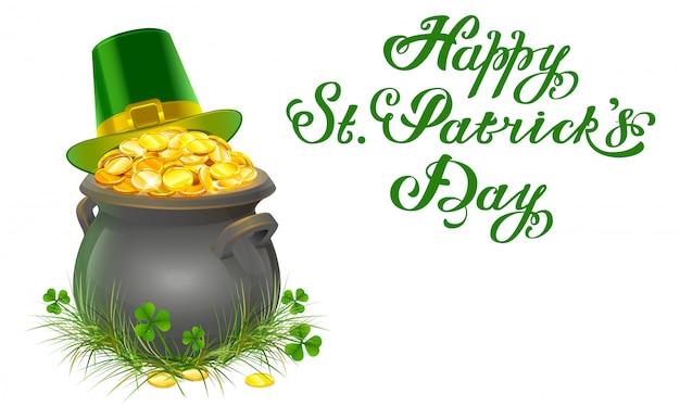 Goldschatz münzen. voller kessel aus gold. patrick grüner hut mit goldener schnalle. happy patricks day schriftzug