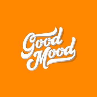 Good mood lettering kalligraphisches vintage-design