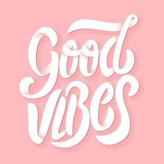Good vibes-schriftzug