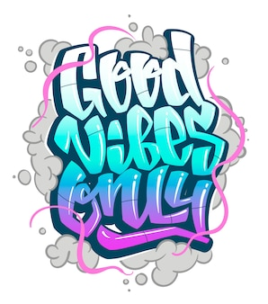 Graffiti-inschrift nur gute stimmung