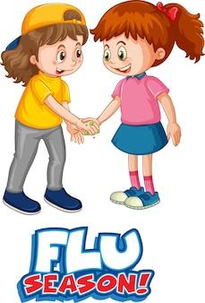 Grippesaison-schriftart im cartoon-stil mit zwei kindern hält keine soziale distanz isoliert auf weißem hintergrund