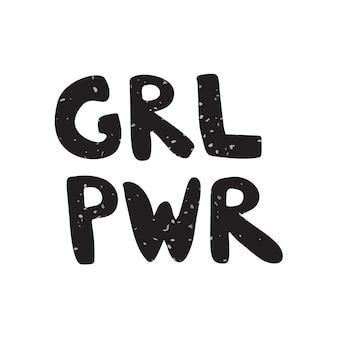 Grl pwr zitat handgeschriebene vektorbeschriftung. feministisches konzept für banner, karte, druck, t-shirt isoliert auf weißem hintergrund.