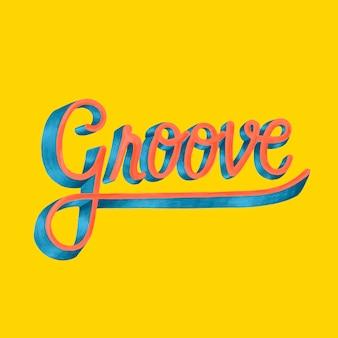 Groove motivierende wort typografie design illustration