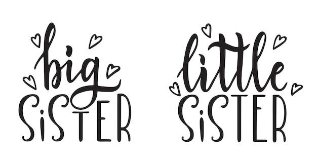 Große schwester kleine schwester handgezeichnete kalligraphie-schriftzug auf isoliertem design für grußkarten