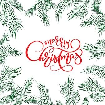Grußkarte der frohen weihnachten mit kalligraphie-beschriftungstext und rahmen mit tannenbaumasten. vektor