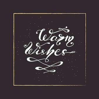 Grußkartendesign mit dem schriftzug warm wishes. vektor-illustration.