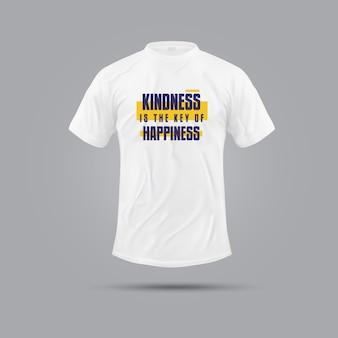 Güte ist der schlüssel zum glück motivationszitat t-shirt | spaß und lässiges t-shirt design | hoodie design | bekleidungs- und stoffdesign