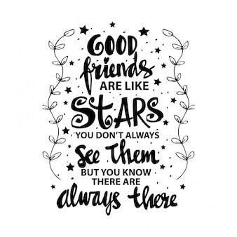 Gute freunde sind wie sterne, die sie nicht immer sehen, aber sie wissen, dass sie immer da sind
