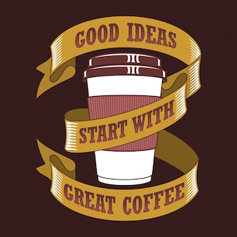 Gute ideen beginnen mit einem guten kaffee