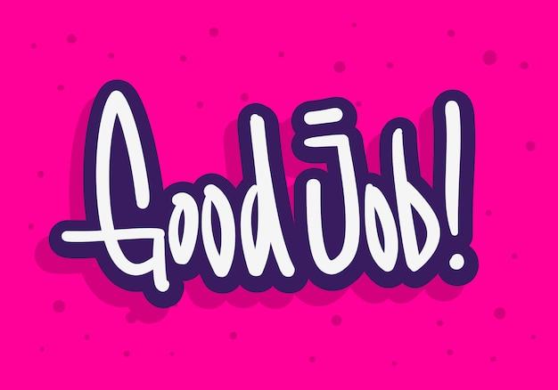 Gute job label zeichen logo hand gezeichnete pinsel schriftzug kalligraphie typ