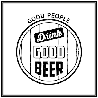 Gute leute trinken gutes bier - zitat typografischer hintergrund
