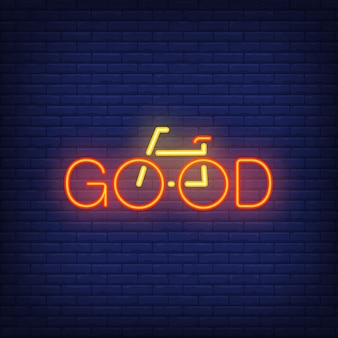 Gute neon-text und fahrrad-zeichen