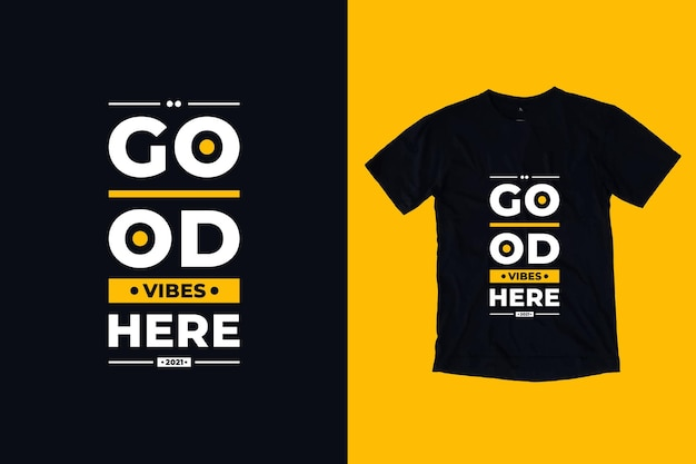 Gute stimmung hier moderne typografie geometrische beschriftung inspirierende zitate t-shirt design