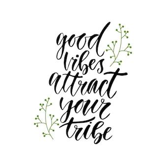 Gute stimmung zieht deinen stamm an. inspirierend beschriftungsplakat oder -fahne.