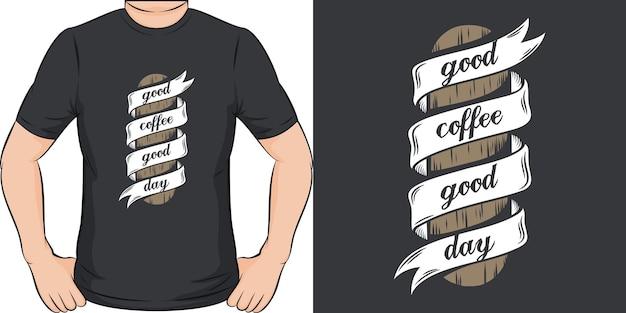 Guten kaffee guten tag. einzigartiges und trendiges t-shirt design
