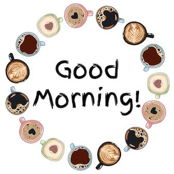 Guten morgen. dekorativer kranz von kaffeetassen und bechern. gezeichnete verzierung der karikatur hand