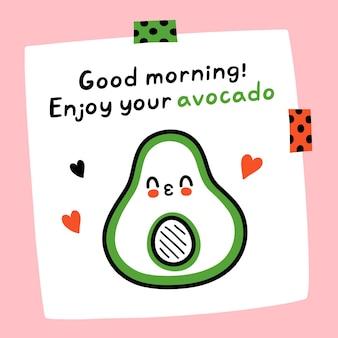 Guten morgen, genießen sie ihr avocado-zitat