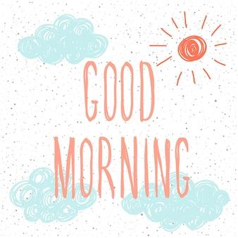Guten morgen. handgeschriebener schriftzug und handgemachter doodle-cover für design-karte, einladung, t-shirt, buch, banner, poster, sammelalbum, album usw.
